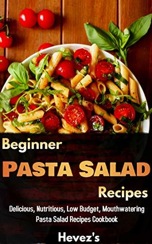 Beginner Pasta Salad Recipes