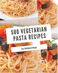 Vegetarian Pasta Cookbook for Beginners